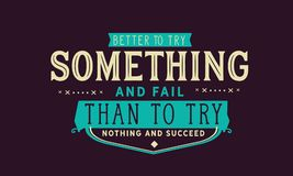 Better to try something and fail than to try nothing and succeed. Quote vector stock illustration