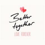 Better together LOVE FOREVER. Vector illustration Royalty Free Stock Image