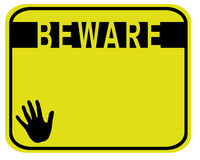 Beware. A yellow sign showing a hand and the word Beware. Usefule for risky activities or areas stock illustration