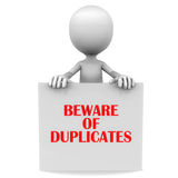Beware of duplicate. Counterfeit and duplicate versions of products can hamper original customer buys, little 3d man holding a banner warning about duplicated Royalty Free Stock Images