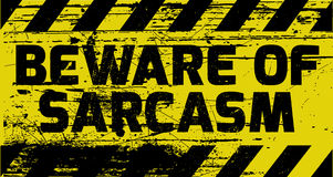 Beware of sarcasm sign Stock Photography