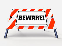 Beware Sign Means Warning Alert or Danger Stock Photography