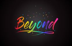 Beyond Word Text with Handwritten Rainbow Vibrant Colors and Confetti. Vector Illustration stock illustration