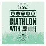 Biathlon typographical vintage style poster with winter landscape. Retro vector illustration. Biathlon typographical vintage grunge style poster with winter Royalty Free Stock Photography