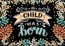 Bible Christmas lettering A child was born with branches on black background. royalty free illustration