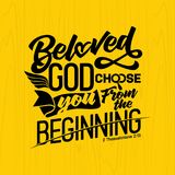 Bible lettering. Christian art. Beloved God choose you from the beginning.  stock illustration