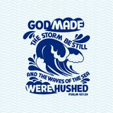 Bible lettering. Christian art. God made the storm be steel and the waves of the sea were hushed royalty free illustration