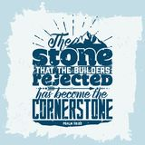 Bible lettering. Christian art. The stone that the builders rejected has become the cornerstone. Psalm 118:22.