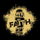 Bible lettering. Christian art. We walk by faith, not by sight.  vector illustration