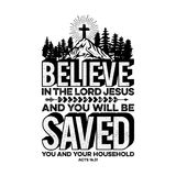 Bible lettering. Christian illustration. Believe in the Lord Jesus, and you will be saved, you and your household.  stock illustration