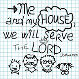 Bible lettering Me and my house we will serve the Lord. Royalty Free Stock Images