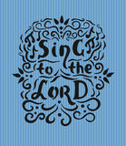 Bible lettering Sing to the Lord with notes and flourishes Stock Images