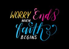 Bible Lettering Worry Ends When Faith Begins On Black Background .