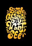 Bible Quote. Hand Lettered Be The Change You Want To See.