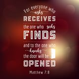 Bible quote from Matthew. Everyone who asks will receives, seeks will finds, who knocks the door will be opened for use as flying or poster royalty free illustration