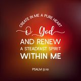 Bible quote from psalm, create in me a pure heart o god, and renew a steadfast spirit within me, typography poster.  stock illustration