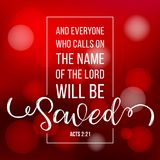 Bible quote typographic who calls on the name of the lord will be save from acts Stock Photo
