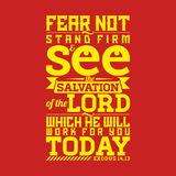Bible typographic. Fear not, stand firm, and see the salvation of the LORD, which he will work for you today. Royalty Free Stock Image