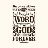 Bible typographic. The grass withers, the flower fades, but the word of our God will stand forever. Stock Photo