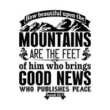 Bible Typographic. How Beautiful Upon The Mountains Are The Feet Of Him Who Brings Good News. Who Publishes Peace Stock Image