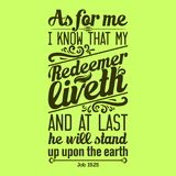 Bible typographic. I know that my Redeemer lives, and at the last he will stand upon the earth royalty free illustration