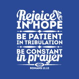 Bible typographic. Rejoice in hope, be patient in tribulation, be constant in prayer. Stock Photos