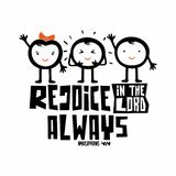 Bible typographic. Rejoice in the Lord always.  royalty free illustration