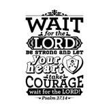 Bible typographique Attente le SEIGNEUR ; soyez fort, et laissez votre coeur prendre le courage ; attendez le SEIGNEUR illustration libre de droits