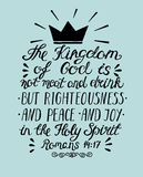 Bible verse the Kingdom of God is not meat and drink but righteousness, peace and joy in the Holy Spirit. Stock Photos