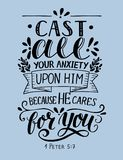 Bible verse made hand lettering Cast all your anxiety upon Him, because He cares for you. Bible background with hand lettering Cast all your anxiety upon Him Stock Images