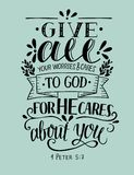 Bible verse made hand lettering Give all your worries and cares to God, because He cares about you. Bible background with hand lettering Give all your worries Royalty Free Stock Images