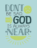 Biblical background Do not be sad, God is always near. Royalty Free Stock Photo
