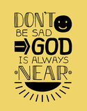 Biblical background with a smile face and rays of the sun and hand lettering Do not be sad, God is always near. Stock Photo