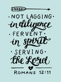 Biblical hand lettering Not lagging, fervent in spirit, serving the Lord.