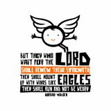 Biblical illustration. Christian lettering. But they who wait for the lord shall renew their strength they shall mount up with win royalty free illustration