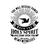 Biblical illustration. Christian lettering. You will receive power when the holy spirit has come upon you and you will be my witne