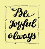 Biblical lettering Be joyful always. Royalty Free Stock Image