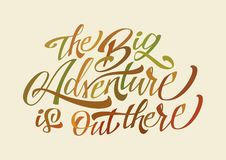 The Big Adventure is out there. Lettering Quote Stock Image