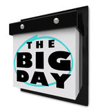 The Big Day - Wall Calendar Special Event Excitement Reminder. A wall calendar with tear-away pages, and words that read The Big Day to represent a holiday Stock Photography