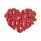 Big heart with lettering - Together forever, typography poster for Valentines Day, cards, prints. Vector illustration Stock Images