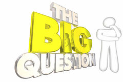 The Big Question Issue Problem Mystery Solve Thinker. 3d Illustration stock illustration