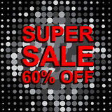 Big sale poster with SUPER SALE 60 PERCENT OFF text. Advertising vector banner. Big sale poster with SUPER SALE 60 PERCENT OFF text. Advertising monochrome and Royalty Free Stock Images