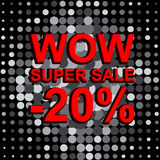 Big sale poster with WOW SUPER SALE MINUS 20 PERCENT text. Advertising vector banner. Big sale poster with WOW SUPER SALE MINUS 20 PERCENT text. Advertising Royalty Free Stock Photo