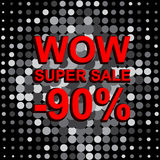 Big sale poster with WOW SUPER SALE MINUS 90 PERCENT text. Advertising vector banner. Big sale poster with WOW SUPER SALE MINUS 90 PERCENT text. Advertising Royalty Free Stock Image