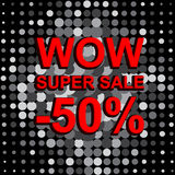 Big sale poster with WOW SUPER SALE MINUS 50 PERCENT text. Advertising vector banner. Big sale poster with WOW SUPER SALE MINUS 50 PERCENT text. Advertising Royalty Free Stock Photos