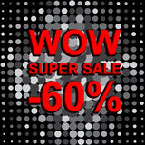 Big sale poster with WOW SUPER SALE MINUS 60 PERCENT text. Advertising vector banner. Big sale poster with WOW SUPER SALE MINUS 60 PERCENT text. Advertising Royalty Free Stock Photography