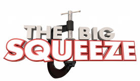 The Big Squeeze Words Clamp Vice Pressure Stock Image