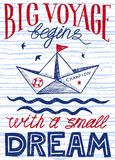 Big voyage begins with a small dream. Hand drawn vintage poster with quote lettering. Inspirational and motivational print. Vector Stock Image