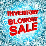 Big winter sale poster with INVENTORY BLOWOUT SALE text. Advertising vector banner. Big winter sale poster with INVENTORY BLOWOUT SALE text. Advertising blue and Royalty Free Stock Photos