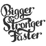 Bigger, Faster, Stronger. Inspirational sport saying. Motivational quote. Harder, Faster, Stronger. Inspirational sport saying. Motivational quote. Vector Royalty Free Stock Photo